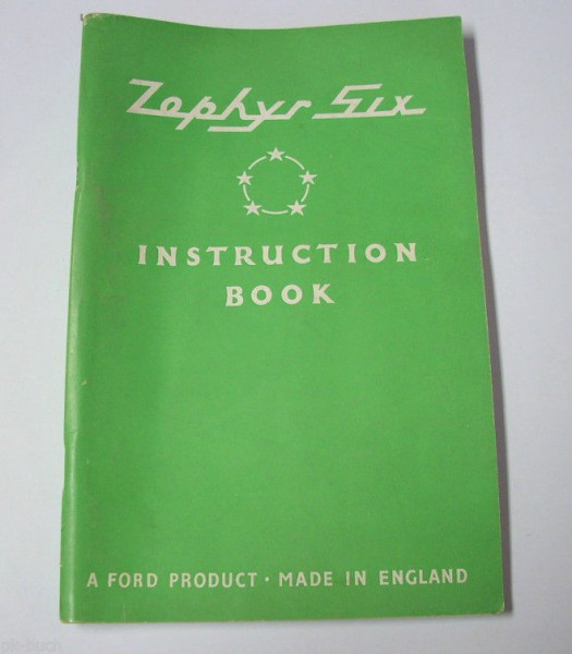 Betriebsanleitung Handbuch Owner\'s Manual Ford Zephyr Six, Stand 02/1953