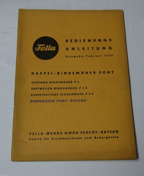 Betriebsanleitung Fella Haspel-Bindemäher Pony / Record Stand 02/1958