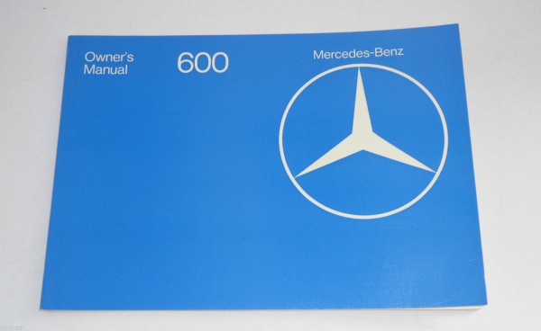 Betriebsanleitung / Owner´s Manual Mercedes 600 W100 / W 100, Stand 1977