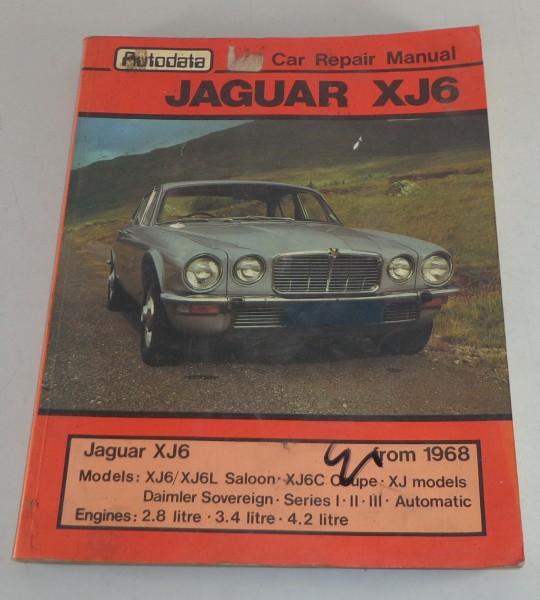 Reparaturanleitung Jaguar XJ6 + Daimler Sovereign, Series I, II, III ab Bj. 1968