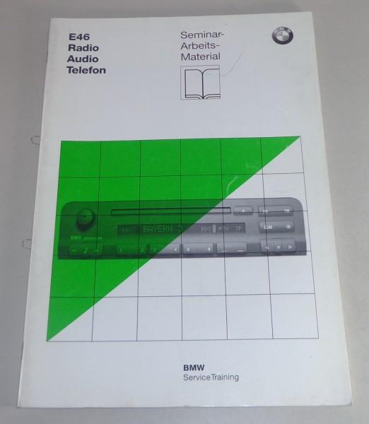 Schulungsunterlage Seminar BMW 3er E46 Radio / Audio / Telefon Stand 07/1997