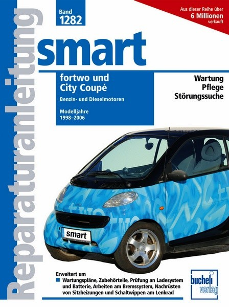 Reparaturanleitung Smart fortwo / City Coupé - Modelljahre 1998 - 2006
