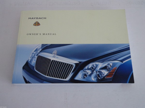 Betriebsanleitung Operator\'s Owner\'s Manual Maybach 57 62, Stand 2007