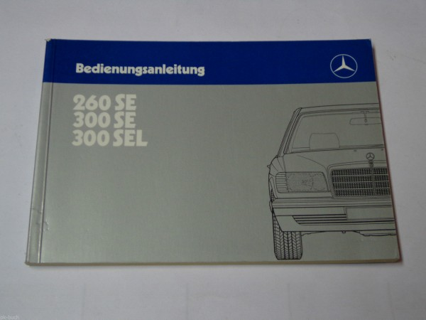 Betriebsanleitung / Handbuch Mercedes Typ 126, 260 SE, 300 SE / SEL St.1985