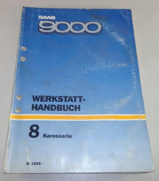 Werkstatthandbuch Saab 9000 Karosserie ,Stand 1985