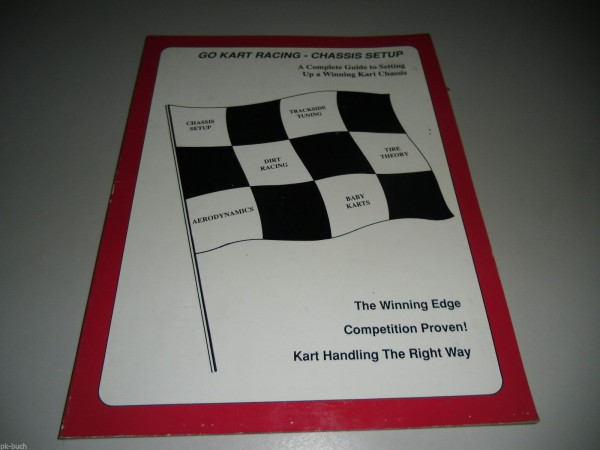 A complete guide to setting Go Kart Racing Chassis Setup von Brian Martin 1996