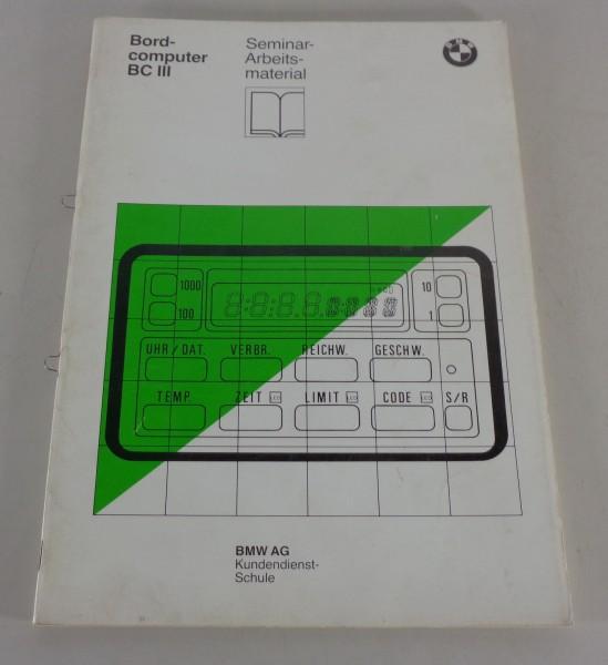 Schulungsunterlage Seminar BMW 7er E32 735i Bordcomputer BC III von 03/1986